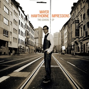 Mayer Hawthorne - Impressions (Covers EP - Free Download).jpeg